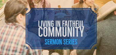 Living In Faithful Community Sermon Banner Copy 2